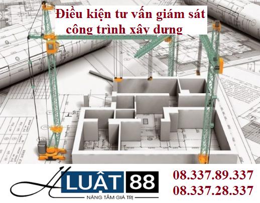 Điều kiện tư vấn giám sát công trình xây dựng