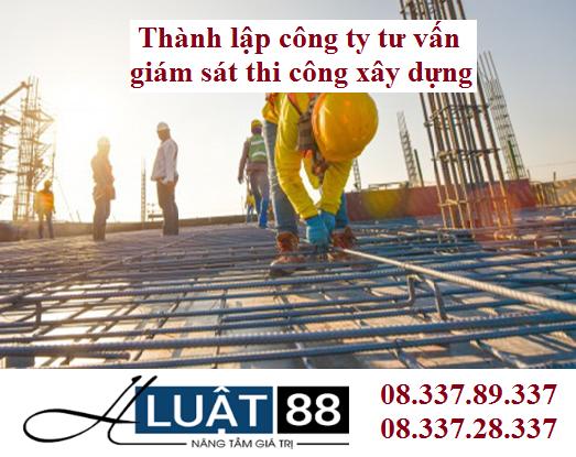 Thành lập công ty tư vấn giám sát thi công xây dựng